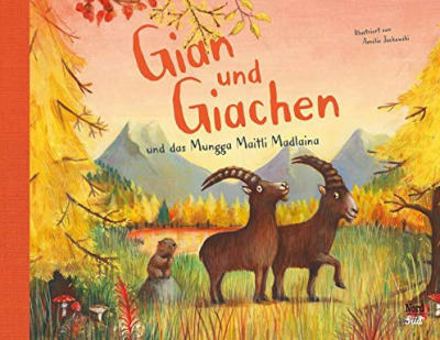 Gian und Giachen und das Munggamaitli Madlaina